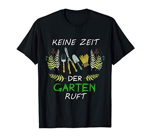 Keine Zeit Der Garten Ruft Gärtner Botaniker Geschenk Grill T-Shirt