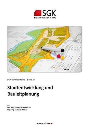 Stadtentwicklung und Bauleitplanung (SGK-Schriftenreihe 35)