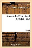 Attentat Des 12 Et 13 Mai 1839