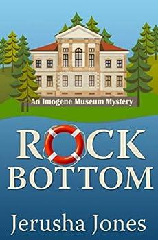 Rock Bottom - Book #1 of the Imogene Museum Mystery