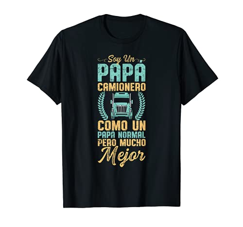 Hombre Soy Un Papa Camionero Camión Dia Del Padre Hombre Regalo Camiseta