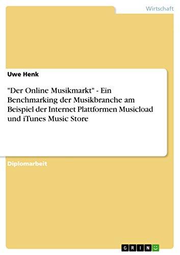 'Der Online Musikmarkt' - Ein Benchmarking der Musikbranche am Beispiel der Internet...
