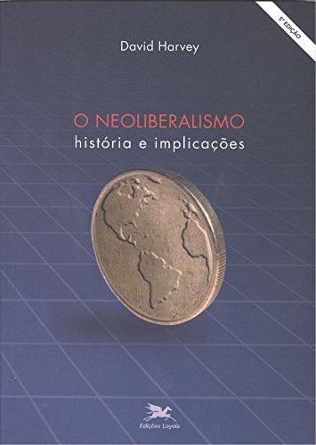 O neoliberalismo: História e implicações