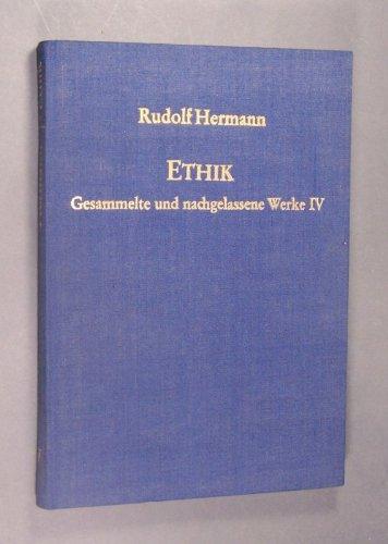 Ethik. Herausgegeben von Johann Haar. (= Rudolf Hermann. Gesammelte und nachgelassene Werke. Herausgegeben von Horst Beintker, Gerhard Krause u.a. Band 4).