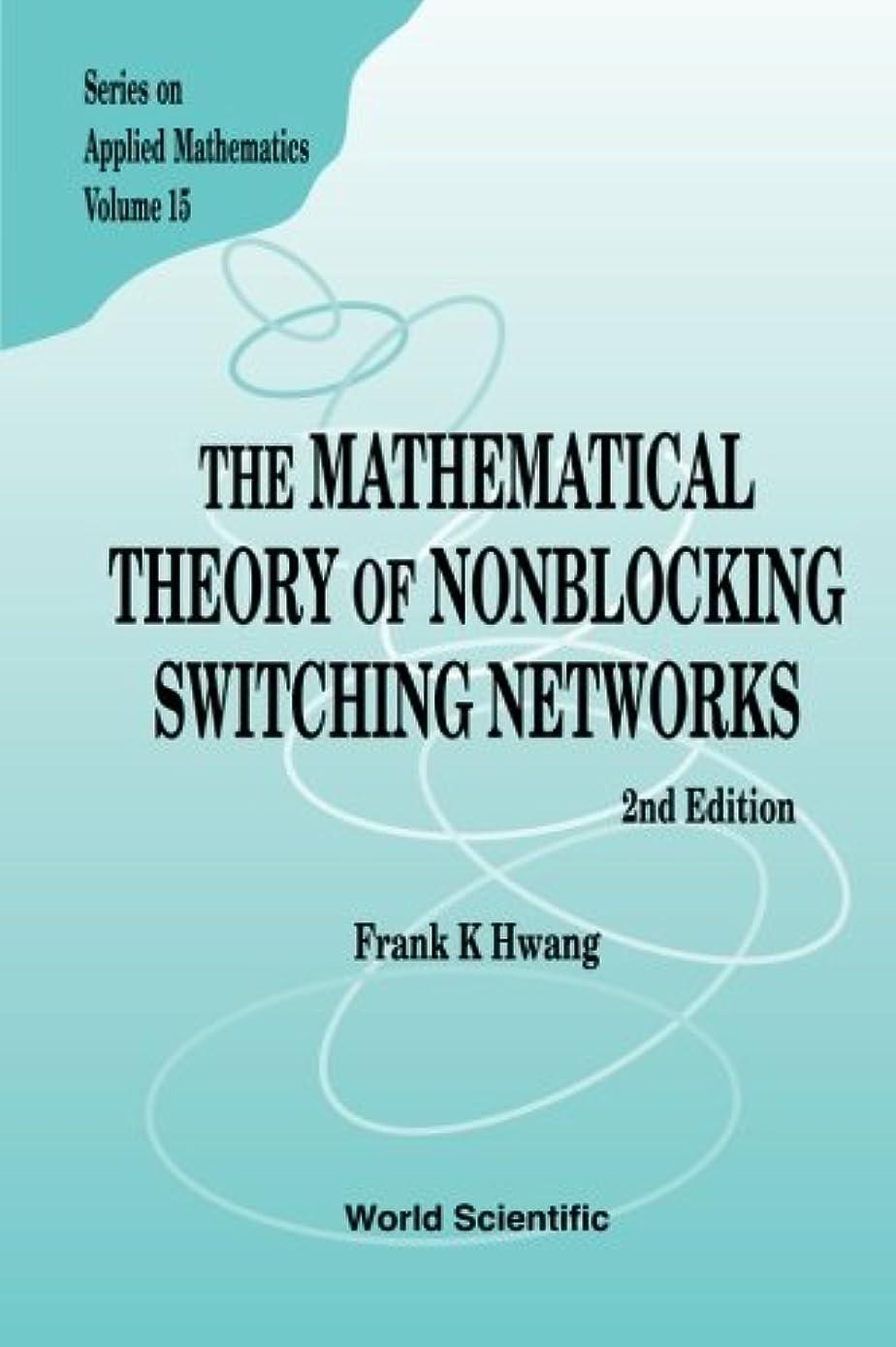 反応する寛大な絶対にMathematical Theory Of Nonblocking Switching Networks, The (2Nd Edition)