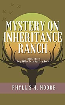 Mystery on Inheritance Ranch: Book Three in the Meg Miller Cozy Mystery Series by [Phyllis H. Moore]