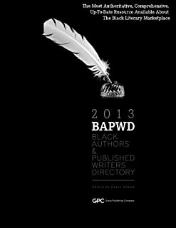 Black Authors & Published Writers Directory 2013: The Directory of Black Book Publishing Industry (BAPWD)
