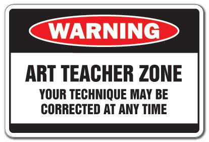 "Art Teacher Zone Warning Sign Parking School Artist Painter Instructor | Indoor/Outdoor | 20"" Tall"