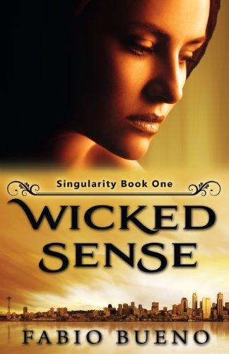 Book: Wicked Sense (The Singularity Series, #1) by Fabio Bueno