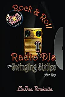 Rock & Roll Radio DJs: The Swinging Sixties 1960-1969: Blast from Your Past! (Black & White - Book 2) (Volume 2)