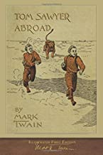 Tom Sawyer Abroad (Illustrated First Edition): 100th Anniversary Collection