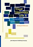 Visual Linguistics With R: A Practical Introduction to Quantitative Interactional Linguistics