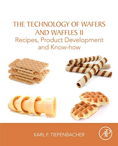 The Technology of Wafers and Waffles II: Recipes Product Development and KnowHow