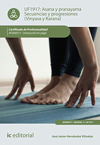 Asana y Pranayama. Secuencias y progresiones (Vinyasa y Karana). AFDA0311 - Instrucción en yoga