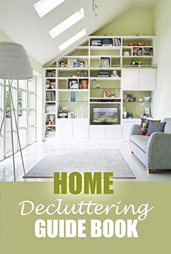 HOME DECLUTTERING GUIDE BOOK: The Home Edit Guide Book (English Edition)