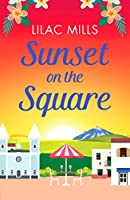 Sunset on the Square: Escape on a Spanish holiday with this heartwarming love story (Island Romance)
