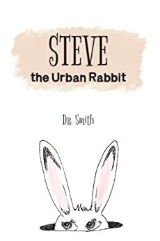 Steve the Urban Rabbit by [Karen Smith]