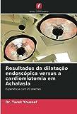 Resultados da dilatação endoscópica versus a cardiomiotomia em Achalasia: Experiência com 20 doentes