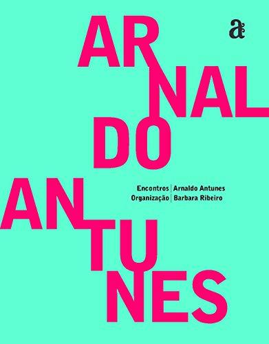 Encontros: Arnaldo Antunes