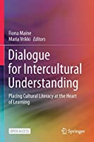 Dialogue for Intercultural Understanding: Placing Cultural Literacy at the Heart of Learning