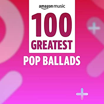 100 Greatest Pop Ballads
