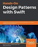 Hands-On Design Patterns with Swift: Master Swift best practices to build modular applications for mobile, desktop, and server platforms (English Edition) - Florent Vilmart