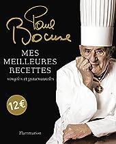 Mes meilleures recettes - Simples et gourmandes de Paul Bocuse