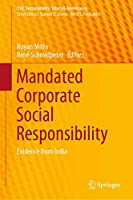 Mandated Corporate Social Responsibility: Evidence from India (CSR, Sustainability, Ethics & Governance)