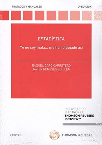Estadística (Papel + e-book): Yo no soy mala, me han dibujado así (Tratados y Manuales de Derecho)
