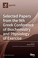 Selected Papers from the 9th Greek Conference of Biochemistry and Physiology of Exercise
