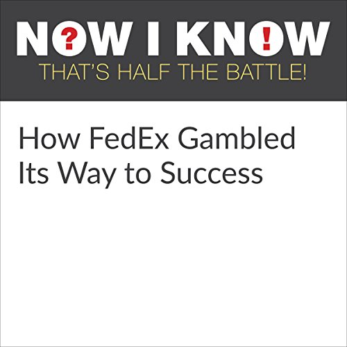 How FedEx Gambled Its Way to Success audiobook cover art