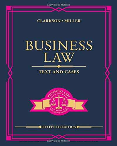 Compare Textbook Prices for Business Law: Text and Cases MindTap Course List 15 Edition ISBN 9780357129630 by Clarkson, Kenneth W.,Miller, Roger LeRoy