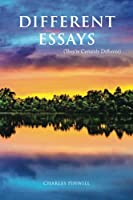 Different Essays: (They?re Certainly Different)