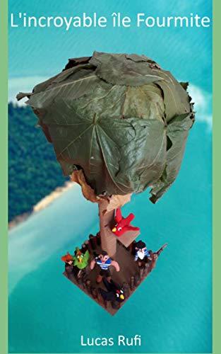 L'incroyable île Fourmite