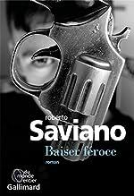 Baiser féroce de Roberto Saviano