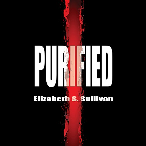 Purified                   By:                                                                                                                                 Elizabeth S. Sullivan                               Narrated by:                                                                                                                                 Jeffrey Kyle Carpenter                      Length: 8 hrs and 10 mins     5 ratings     Overall 2.4