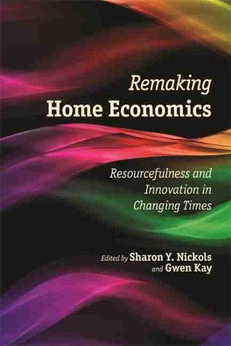 Remaking Home Economics: Resourcefulness and Innovation in Changing Times