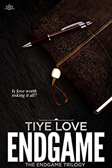 Endgame (Endgame Trilogy Book 1) by [Tiye Love]