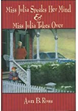 Miss Julia speaks her mind: And, Miss Julia takes over : two novels