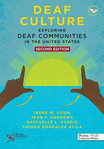 Deaf Culture: Exploring Deaf Communities in the United State: Exploring Deaf Communities in the United States