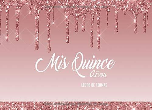 Mis Quince Años Libro de Firmas: Libro de Quinceanera con 130 Páginas y Registro de Regalos, Goteo De Chocolate en Rosa Blush