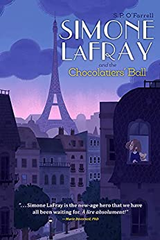 Simone LaFray and the Chocolatiers' Ball by [S.P. O'Farrell, Kelly O'Neill]