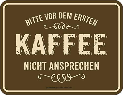 RAHMENLOS Deko Blechschild - Bitte vor dem ersten Kaffee Nicht ansprechen