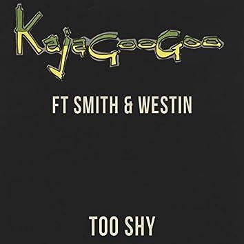 Too Shy (Ft Smith & Westin)