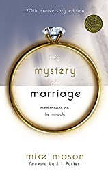 The Mystery of Marriage 20th Anniversary Edition: Meditations on the Miracle: Mike Mason