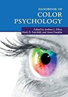 Handbook of Color Psychology (Cambridge Handbooks in Psychology)
