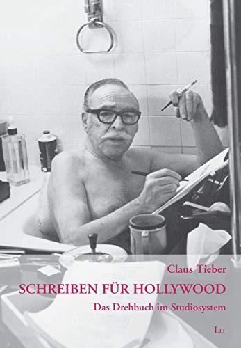 Schreiben für Hollywood: Das Drehbuch im Studiosystem (Filmwissenschaft)