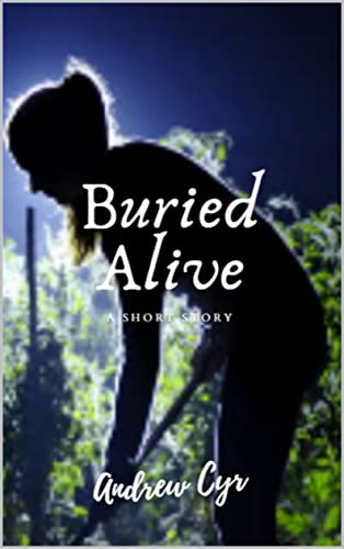 Buried Alive by [Andrew  Cyr]