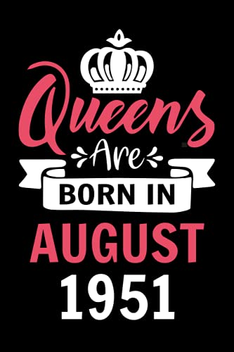70th Birthday Gifts for Women : Queens Are Born in August 1951: Funny Personalized Notebook for Women's, 70th Birthday Notebook for Women, Gift for ... ... Notebook Journal (Notebook a5 Lined)