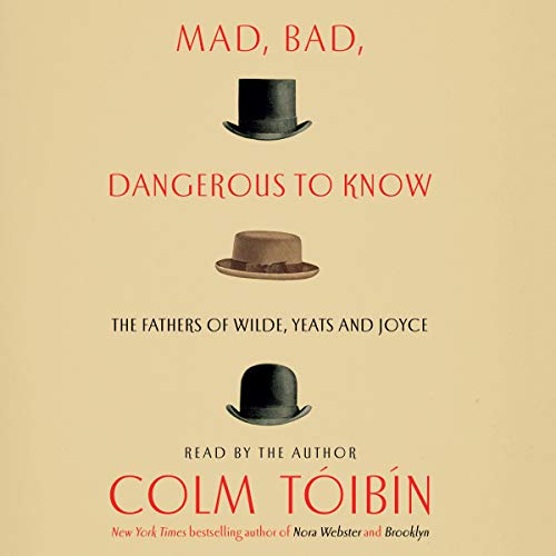 Mad, Bad, Dangerous to Know                   By:                                                                                                                                 Colm Toibin                               Narrated by:                                                                                                                                 Colm Toibin                      Length: 6 hrs and 7 mins     10 ratings     Overall 4.2
